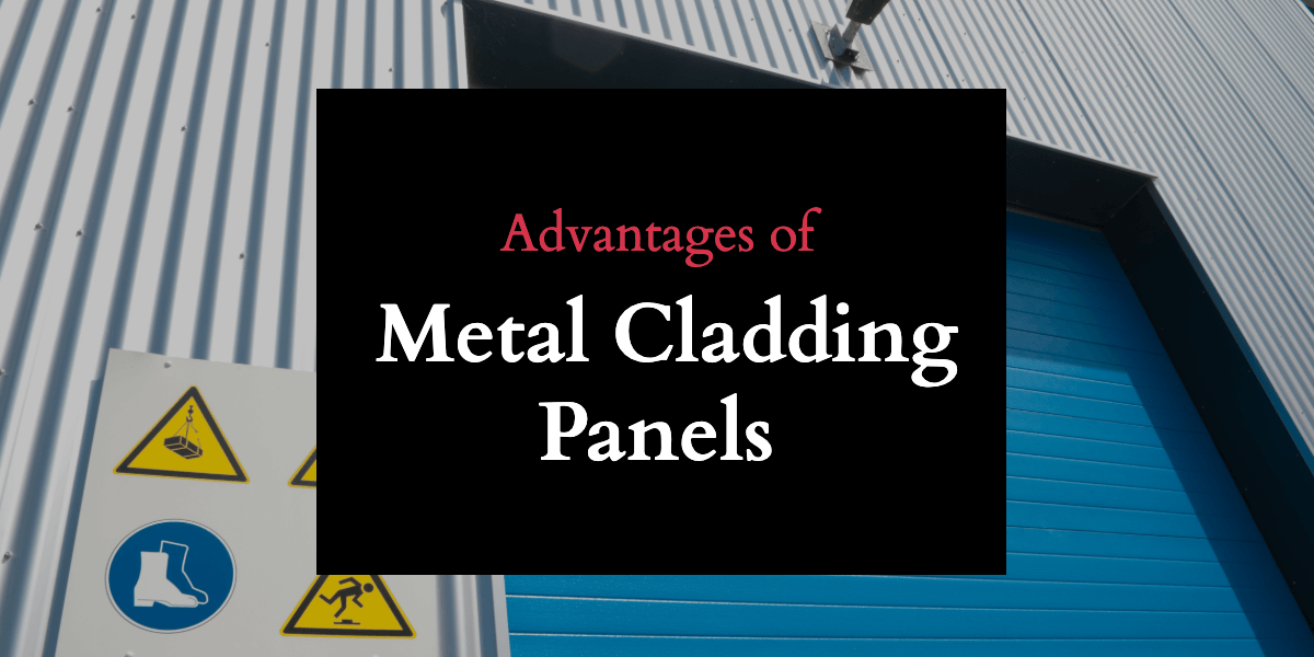 Advantages of Metal Cladding Panels